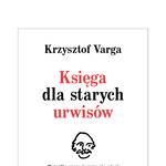 Księga dla starych urwisów, Krzysztof Varga