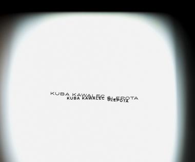 """Kuba Kawalec """"Ślepota"""": Muzyka dla psychoterapeutów [RECENZJA]"""