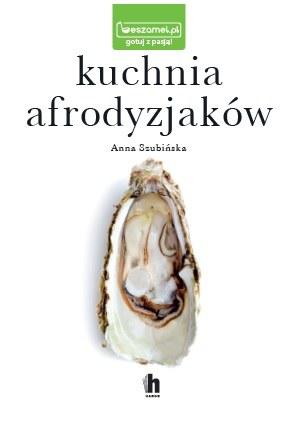 """""""Kuchnia afrodyzjaków"""", Anna Szubińska /materiały prasowe"""