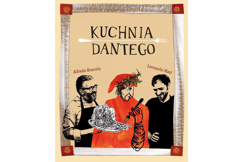 """""""Kuchnia Dantego"""" /materiały prasowe"""
