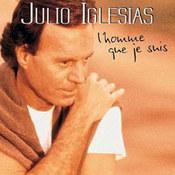 Julio Iglesias: -L'homme que je suis