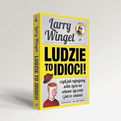 Larry Winget - Ludzie to idioci /materiały prasowe