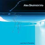 Alex Skolnick Trio: -Last Day In Paradise
