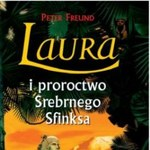 Laura i proroctwo Srebrnego Sfinksa