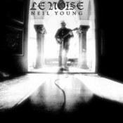 Neil Young: -Le Noise