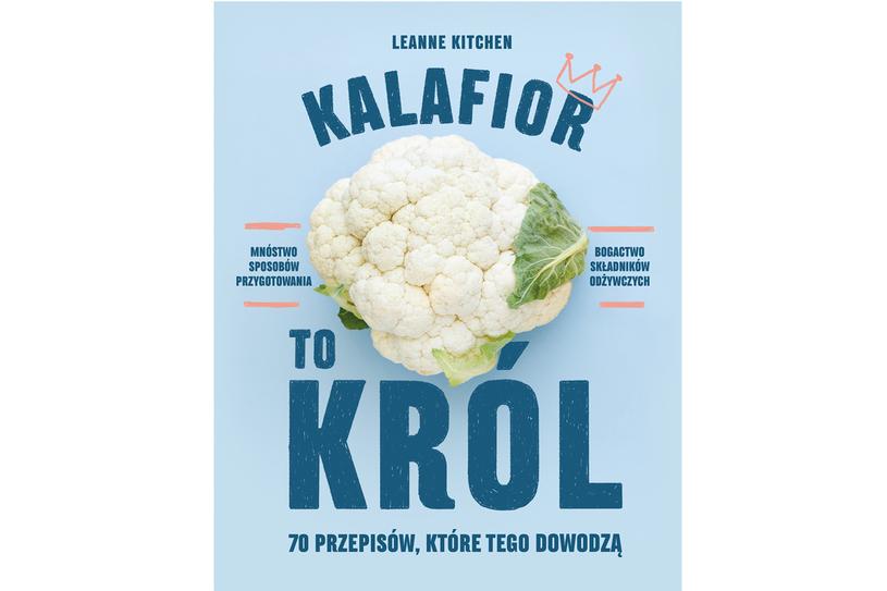 Leanne Kitchen, Kalafior to król /materiały prasowe