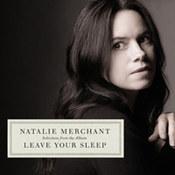 Natalie Merchant: -Leave Your Sleeps