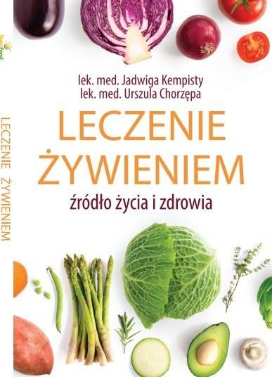Leczenie żywieniem, lek. med. Jadwiga Kempisty, lek. med. Urszula Chorzępa /INTERIA.PL/materiały prasowe