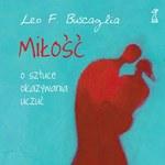 Leo F. Buscaglia, Miłość. O sztuce okazywania uczuć