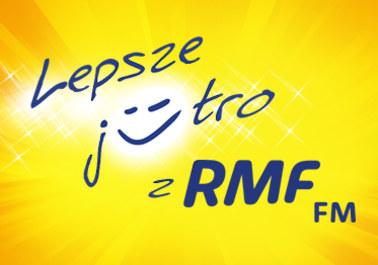 Lepsze jutro z RMF FM! I Ty możesz odmienić komuś życie