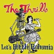 The Thrills: -Let's Bottle Bohemia