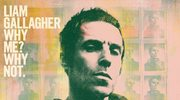 "Liam Gallagher ""Why Me? Why Not"": Zakochany łobuz"