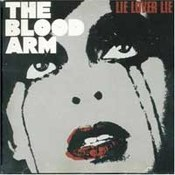 The Blood Arm: -Lie Lover Lie