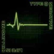Type O Negative: -Life Is Killing Me