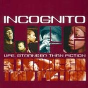 Incognito: -Life, Stranger Than Fiction