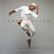 Aloe Blacc: -Lift Your Spirit