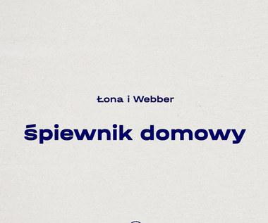 """Łona i Webber """"Śpiewnik domowy"""": Muzyka wspólnego mianownika [RECENZJA]"""