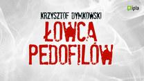 """""""Łowca pedofilów"""""""
