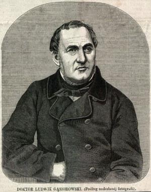 Ludwik Gąsiorowski: Lekarz i patriota. Wielkopolska wiele mu zawdzięcza