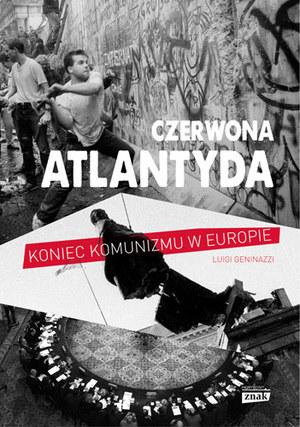 """Luigi Geninazzi """"Czerwona Atlantyda"""" - okładka książki /Wydawnictwo Znak Horyzont /"""