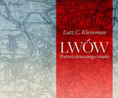 Lwów. Portret utraconego miasta, Lutz C. Kleveman