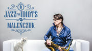 """Maciej Maleńczuk i """"Jazz for Idiots"""": To nie żart (nowa płyta)"""