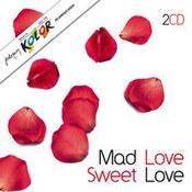 różni wykonawcy: -Mad Love Sweet Love