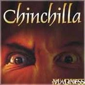Chinchilla: -Madness