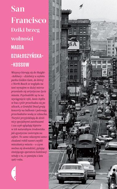 Magda Działoszyńska-Kossow, San Francisco, Dziki brzeg wolności /materiały prasowe