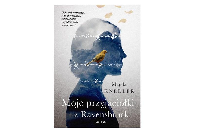 """Magda Knedler, """"Moje przyjaciółki z Ravensbrück"""" /materiały prasowe"""