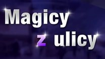 """Magicy z ulicy"""