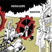 Paprika Korps: -Magnetofon
