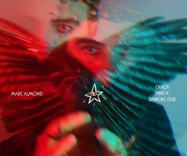 """Marc Almond """"Chaos and the Dancing Star"""": Nietzsche i Migdał każą nam tańczyć [RECENZJA]"""