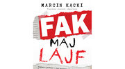 "Marcin Kącki: ""Fak maj lajf"""