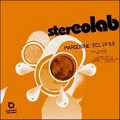 Stereolab: -Margerine Eclipse