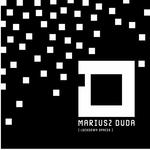"""Mariusz Duda """"Lockdown Spaces"""": Zamknięcie otwiera klapki [RECENZJA]"""