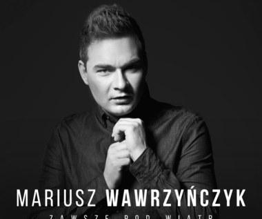 """Mariusz Wawrzyńczyk w końcu debiutuje (""""Zawsze pod wiatr"""")"""