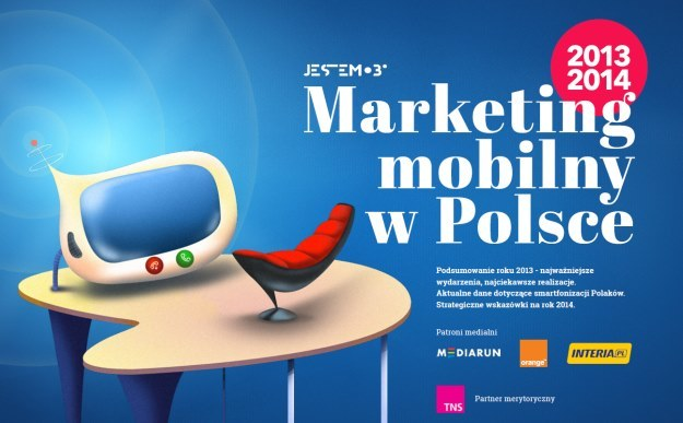Marketing mobilny w Polsce - druga edycja raportu omawiającego rok 2013 w branży mobilnej. Oraz przewidującego trendy na rok 2014 /materiały prasowe