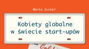 Marta Zucker, Kobiety globalne w świecie start-upów
