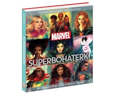 Marvel. Superbohaterki: 65 kobiet, które zmieniły losy wszechświata