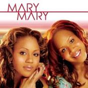 Mary Mary: -Mary Mary