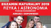 Matura 2019: Fizyka i astronomia - poziom rozszerzony. Arkusz i odpowiedzi