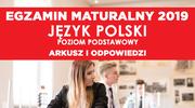 Matura 2019. Język polski podstawowy - arkusz CKE i odpowiedzi
