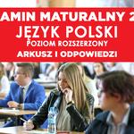 Matura 2019. Język polski poziom rozszerzony - arkusz CKE i odpowiedzi