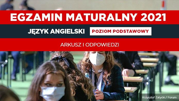 Matura 2021 język angielski - arkusz CKE i rozwiązania /INTERIA.PL