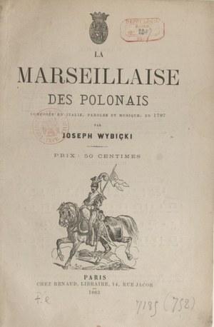 Mazurek lub Marsz Dąbrowskiego opublikowany pod nazwą Marsylianka Polaków, Paryż 1863 ( źródło: Gallica) /archiwum autora