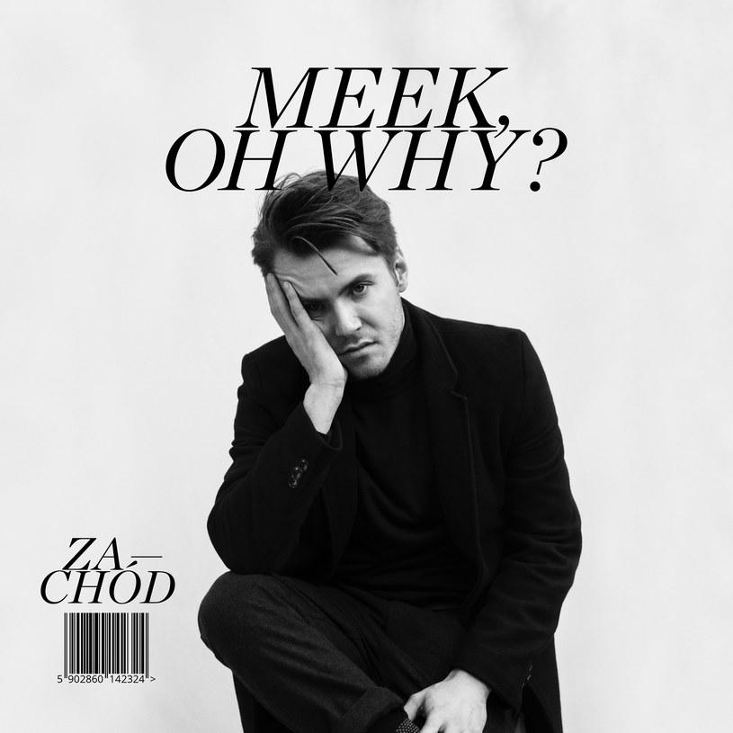 """Meek, Oh Why? na okładce płyty """"Zachód"""" /materiały prasowe"""
