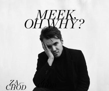 """Meek, Oh Why? """"Zachód"""": Hip hop dla wystylizowanych chłopców [RECENZJA]"""