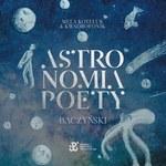 """Mela Koteluk i Kwadrofonik """"Astronomia poety. Baczyński"""": Podróż w kosmos [RECENZJA]"""