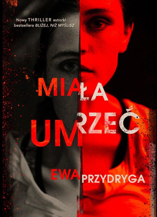 Miała umrzeć, Ewa Przydryga /INTERIA.PL/materiały prasowe
